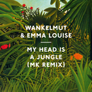 My Head Is A Jungle (MK Remix)/Wankelmut, Emma Louise