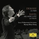 ドビュッシー:交響詩<海>/ラヴェル:組曲<マ・メール・ロワ>、舞踊詩<ラ・ヴァルス>/Seoul Philharmonic Orchestra, Myung Whun Chung