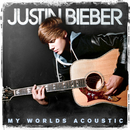 My Worlds Acoustic/Justin Bieber