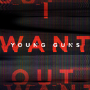 I Want Out (Single Version)/Young Guns