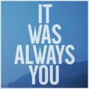 It Was Always You/Maroon 5