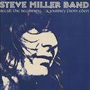 Recall The Beginning...A Journey From Eden/Steve Miller Band