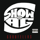 Goodfellas/Show & A.G.