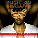 SEX AND LOVE (Deluxe Edition)/Enrique Iglesias