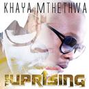The Uprising (Deluxe)/Khaya Mthethwa