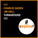 Turnaround/Charlie Haden & Jim Hall