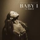 Baby I/Ariana Grande