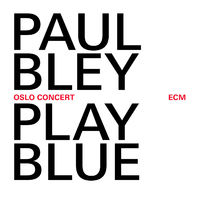 Play Blue - Oslo Concert(Live At Oslo Jazz Festival / 2008)