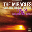 Greatest Hits: From The Beginning/The Miracles