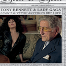 I Can't Give You Anything But Love/Tony Bennett, Lady Gaga