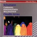 Schumann: Carnaval; Kinderszenen; Waldszenen/Claudio Arrau