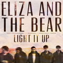 Light It Up/Eliza And The Bear