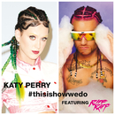 This Is How We Do (feat. RiFF RAFF)/Katy Perry