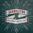 Holding On To You/Carrollton