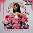 Trouble/Natalia Kills