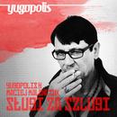 Sługi Za Szlugi/Yugopolis, Maciej Malenczuk