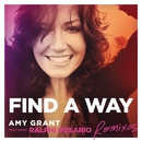 Find A Way (Remixes) (feat. Ralphi Rosario)/Amy Grant