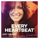 Every Heartbeat (Remixes) (feat. Moto Blanco)/Amy Grant