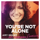 You're Not Alone (Remixes) (feat. Guy Scheiman)/Amy Grant