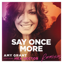 Say Once More (Remixes) (feat. Hex Hector)/Amy Grant