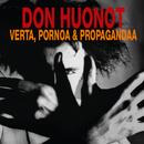 Verta, pornoa & propagandaa (Deluxe)/Don Huonot