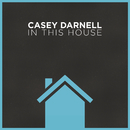 In This House/Casey Darnell