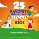 25 Favorite Sing-A-Long Hymns For Kids/Songtime Kids