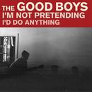 I'm Not Pretending/The Good Boys
