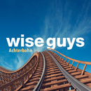Achterbahn (Deluxe Version)/Wise Guys