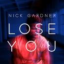 Lose You/Nick Gardner