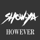 HOWEVER/SHOW-YA