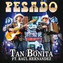 Tan Bonita (En Vivo) (feat. Raúl Hernández)/Pesado