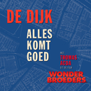 """Alles Komt Goed (Uit De Film """"Wonderbroeders"""") (feat. Thomas Acda)/De Dijk"""