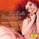 La Belle Excentrique/Patricia Petibon, Susan Manoff