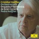 Cristóbal Halffter Orchestrations/Orquesta Filarmónica De Gran Canaria, Pedro Halffter