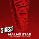Malmö stad (feat. Ozzy, Kristian Florea)/Stress