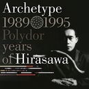 Archetype | 1989-1995 Polydor years of Hirasawa/平沢 進