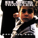 Save His Soul/Blues Traveler