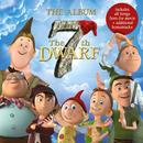 The 7th Dwarf - The Album (Original Motion Picture Soundtrack)/7 Dwarfs
