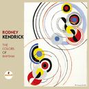 The Colors Of Rhythm/Rodney Kendrick