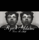 Love Is Hell/Ryan Adams