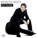 Not Alone/Krzysztof Pelech