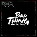 Bad Thing (feat. Joey Bada$$)/Kiesza