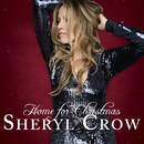 Home For Christmas/Sheryl Crow