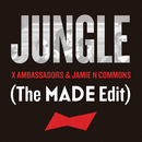 Jungle (The MADE Edit)/X Ambassadors, Jamie N Commons