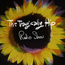 Radio Show/The Tragically Hip