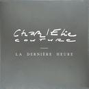 La Dernière Heure/CharlElie Couture
