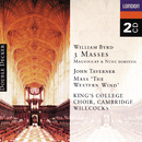 Byrd: 3 Masses, Taverner: Western Wind Mass etc. (2 CDs)/The Choir of King's College, Cambridge, Sir David Willcocks