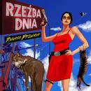 Rzeźba Dnia (Wersja Deluxe)/Renata Przemyk