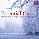 Essential Carols - The Very Best of King's College, Cambridge/The Choir of King's College, Cambridge
